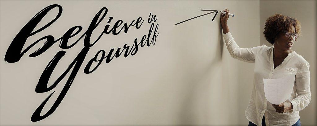 believe in yourself written on whiteboard